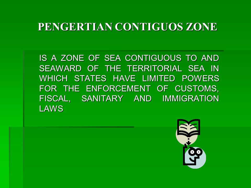 THE BREADTH OF CZ  Negara tidak wajib u/ menentukan CZ seperti halnya TS  Berbeda dengan CS, CZ tidak secara otomatis diberikan kepada negara pantai  Negara harus dg aktif claim CZ – hanya 1/3 negara pantai yg claim CZ  24 mil dari baselines (article 33 (2) LOSC)