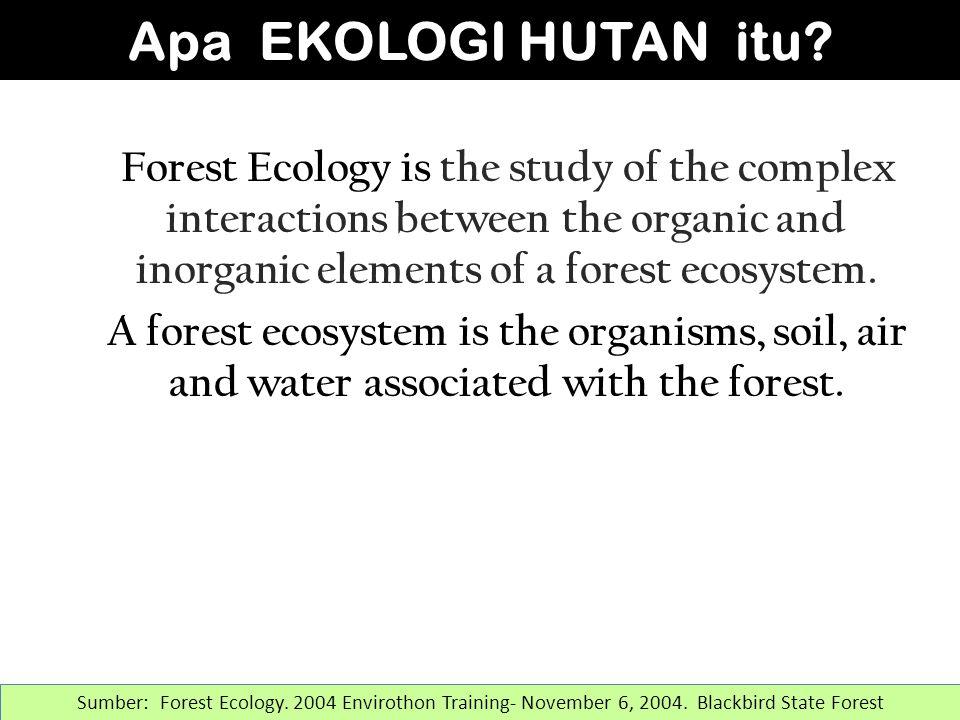 Tipe-tipe Utama Hutan Ada beberapa tipe hutan di Indonesia : 1.Hutan alam : Tropical Rain Forest 2.Hutan Lindung dataran tinggi 3.Hutan Produksi (HTI) Tegakan Jati 4.Hutan Produksi (HTI) Tegakan Pinus 5.Hutan Produksi (HTI) Tegakan Mahoni 6.Hutan Rakyat (HR) Tegakan Sengon 7.Dll.