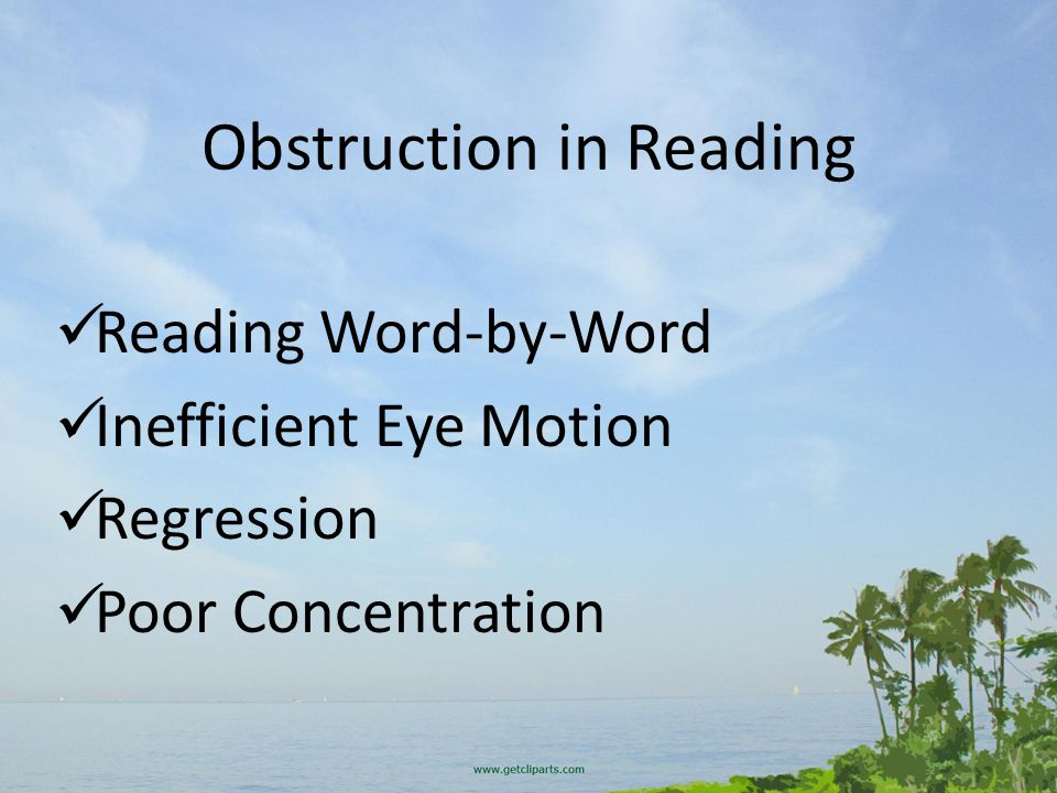 Obstruction in Reading Reading Word-by-Word Inefficient Eye Motion Regression Poor Concentration