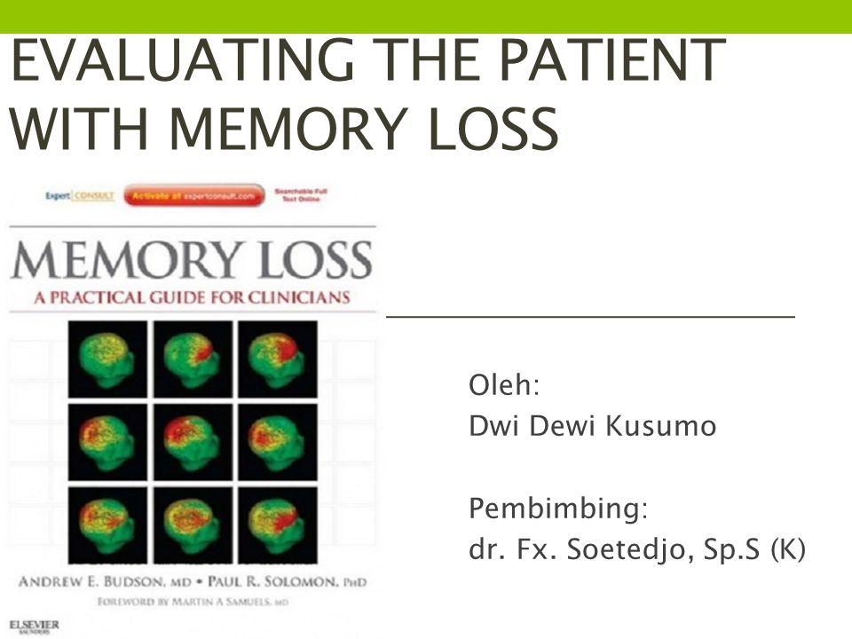 Memory Distortions Pasien akan mengalami false memory.