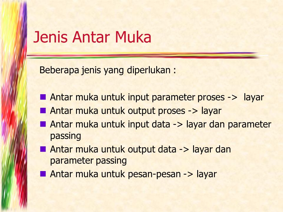 Hal-hal penting (Antarmuka) 1.Konsistensi dalam penggunaan warna, font, bahasa dll.