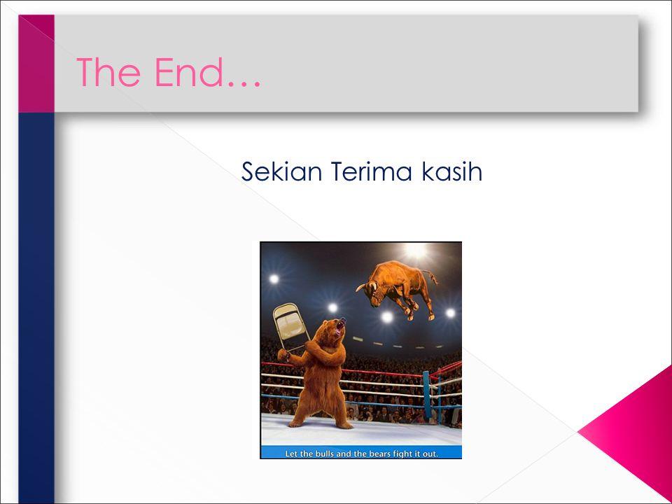 The End… Sekian Terima kasih