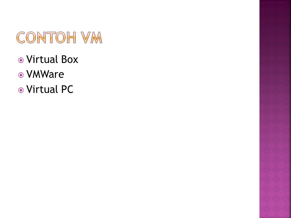  Virtual Box  VMWare  Virtual PC