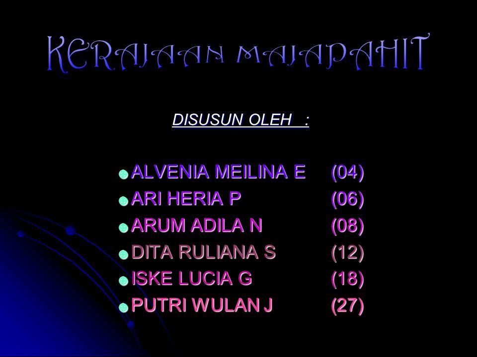 DISUSUN OLEH : ☻A☻A☻A☻ALVENIA MEILINA E(04) ☻A☻A☻A☻ARI HERIA P(06) ☻A☻A☻A☻ARUM ADILA N(08) ☻D☻D☻D☻DITA RULIANA S(12) ☻I☻I☻I☻ISKE LUCIA G(18) ☻P☻P☻P☻PUTRI WULAN J(27)
