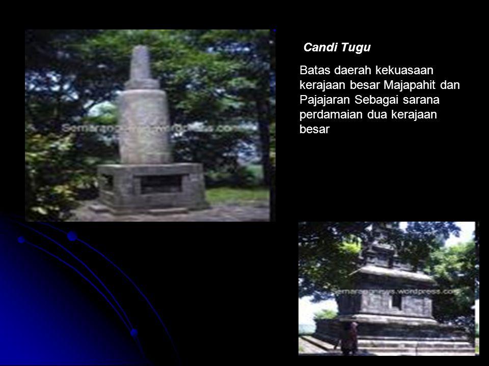 Candi Tugu Batas daerah kekuasaan kerajaan besar Majapahit dan Pajajaran Sebagai sarana perdamaian dua kerajaan besar