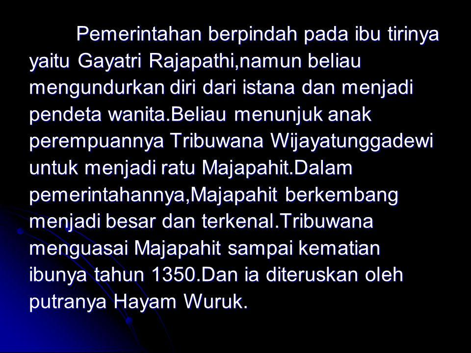 Hayam Wuruk disebut Raja Sanagara,memerintah tahun 1350-1389.