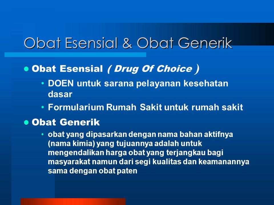Obat Esensial & Obat Generik Obat Esensial ( Drug Of Choice ) DOEN untuk sarana pelayanan kesehatan dasar Formularium Rumah Sakit untuk rumah sakit Ob