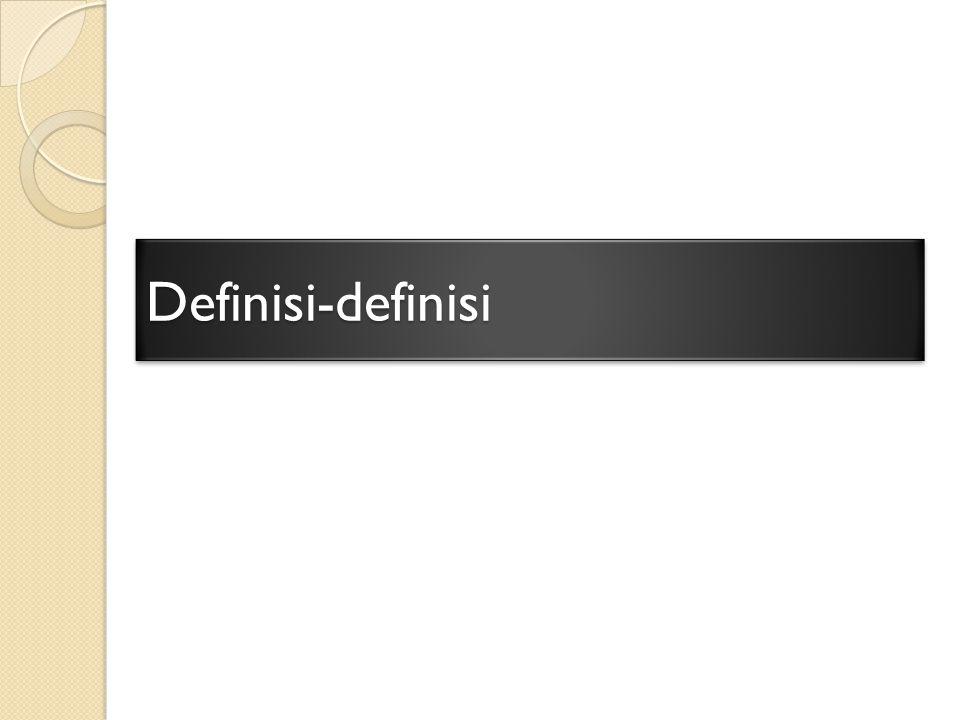 Definisi-definisiDefinisi-definisi