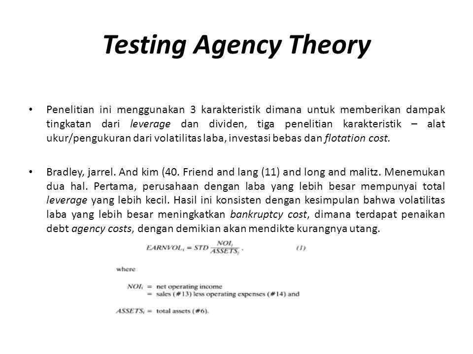 Testing Agency Theory Penelitian ini menggunakan 3 karakteristik dimana untuk memberikan dampak tingkatan dari leverage dan dividen, tiga penelitian k