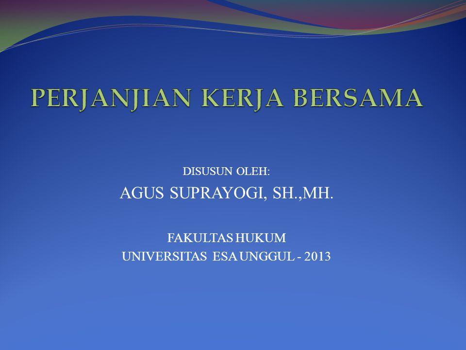 DISUSUN OLEH: AGUS SUPRAYOGI, SH.,MH. FAKULTAS HUKUM UNIVERSITAS ESA UNGGUL - 2013