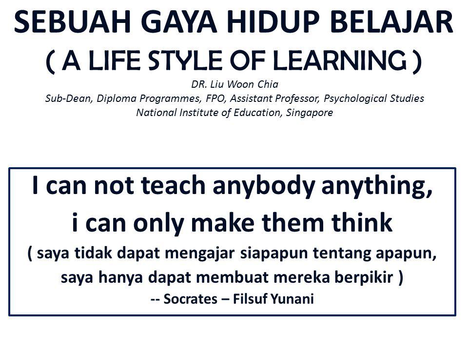 SEBUAH GAYA HIDUP BELAJAR ( A LIFE STYLE OF LEARNING ) DR.