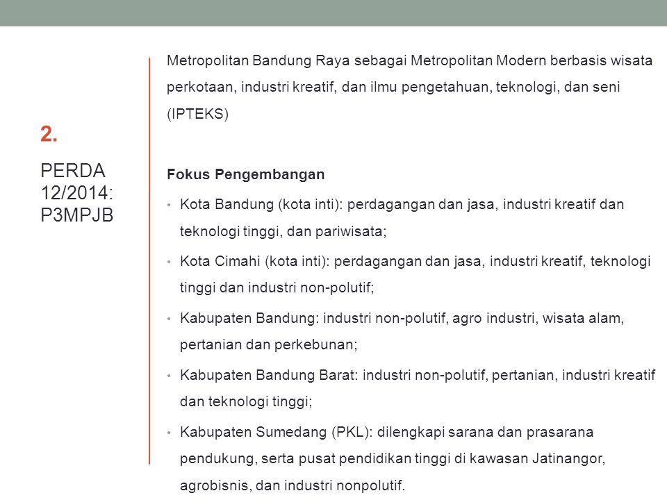 2. Metropolitan Bandung Raya sebagai Metropolitan Modern berbasis wisata perkotaan, industri kreatif, dan ilmu pengetahuan, teknologi, dan seni (IPTEK