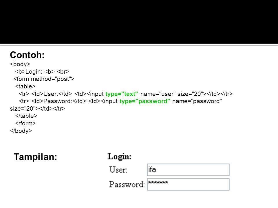 Tampilan: Contoh: Login: User: Password: