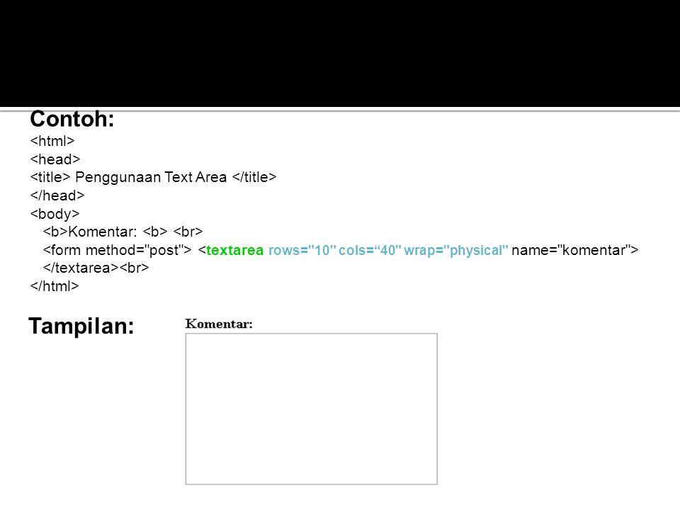 Tampilan: Contoh: Penggunaan Text Area Komentar: