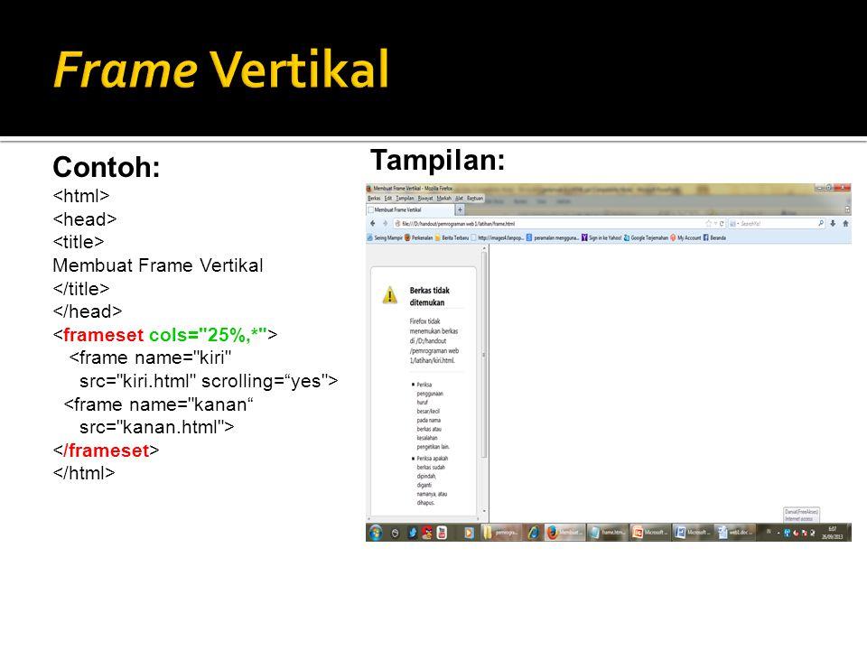 Contoh: Membuat Frame Vertikal <frame name=