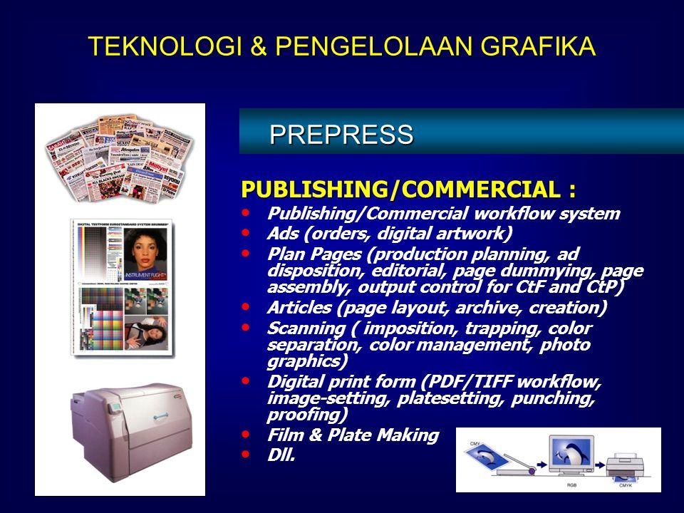 DESIGN DESAIN SCANNING LAYOUT Adobe Pagemaker InDesign Illustrator Photoshop Acrobat Framemaker Dll. QuarkXPress Corel Draw Dll. TEKNOLOGI & PENGELOLA