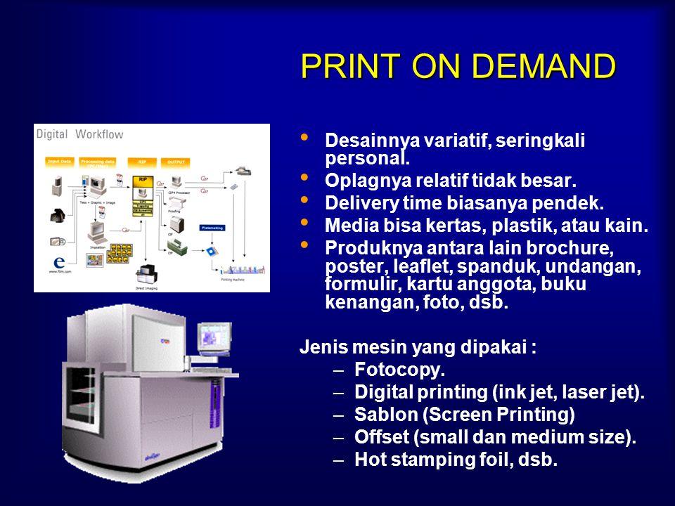 KATEGORI CETAKAN 1.Print on Demand. 2.Packaging (mass) Printing. 3.News and Publishing. 4.Security Printing.