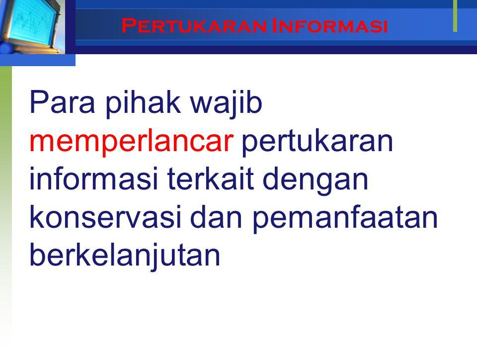 Akses:  Ijin yang diberitahukan sebelumnya (Persetujuan Atas Dasar Ijin Awal/ PADIA/PIC)  Kesepakatan yang saling menguntungkan Pembagian keuntungan