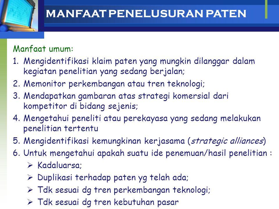 Penelusuran Paten (Patent Searching) Adalah: upaya pencarian teknologi-teknologi terdahulu dalam bidang yang sama/berdekatan sebagai prior art atau do