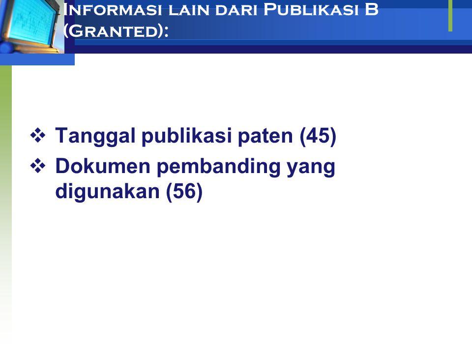 Informasi bibliografi publikasi A:  Nomor publikasi (10/11)  Jenis publikasi (12)  Nama Kantor Paten (19)  Nomor permohonan paten (21)  Klasifika
