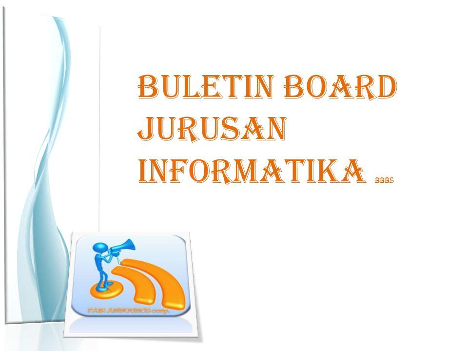 BULETIN BOARD JURUSAN INFORMATIKA bbbs