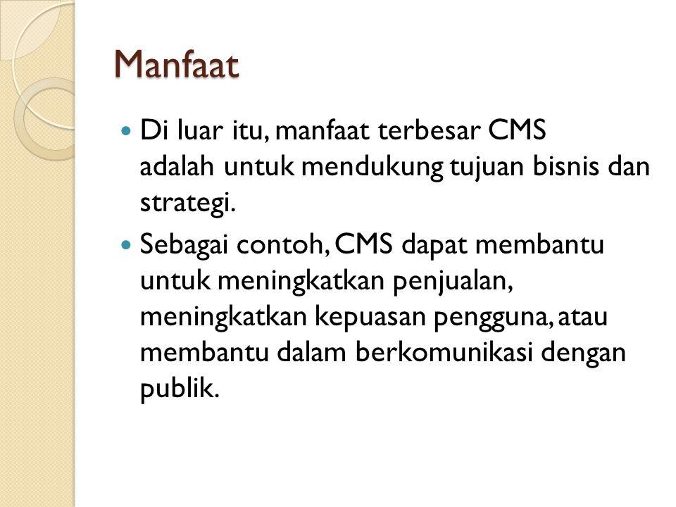 Manfaat Di luar itu, manfaat terbesar CMS adalah untuk mendukung tujuan bisnis dan strategi.