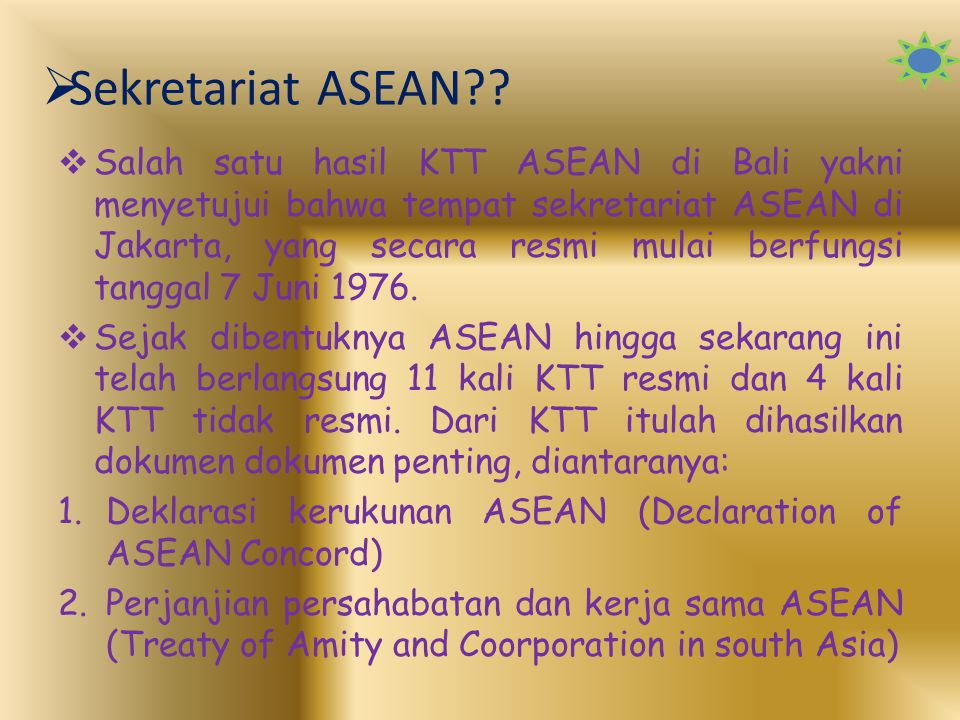 7.Sidang para Pejabat Tinggi ASEAN. 8.Sidang para Pejabat Tinggi Ekonomi ASEAN. 9.Sidang Konsultasi Gabungan. 10.Sidang ASEAN dengan para Mitra Wicara