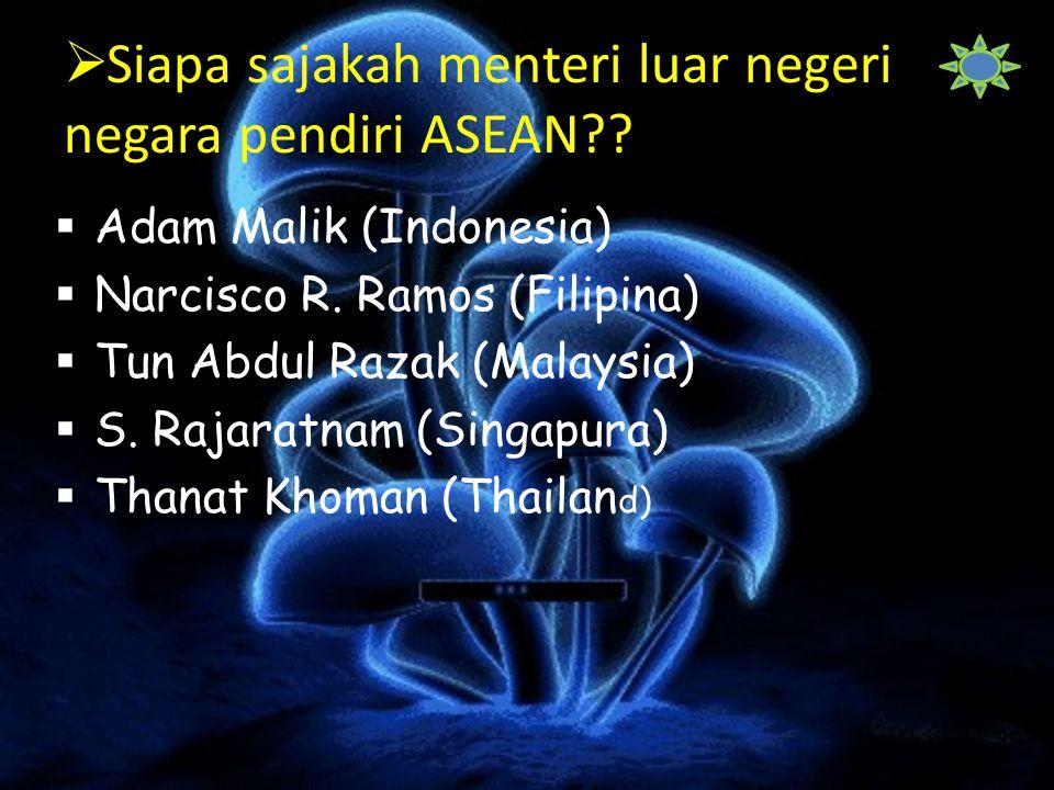  Siapa sajakah menteri luar negeri negara pendiri ASEAN?.