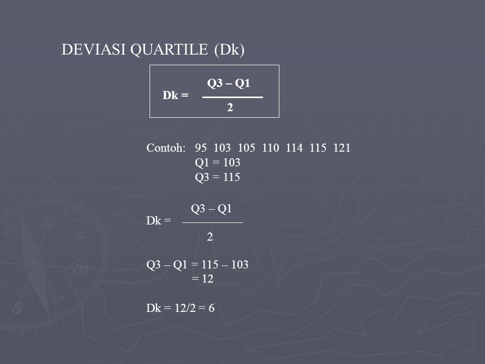 Deviasi Rata-rata (Dx) = The arithmatic mean of the absolute value of the deviation from the arithmatic mean.