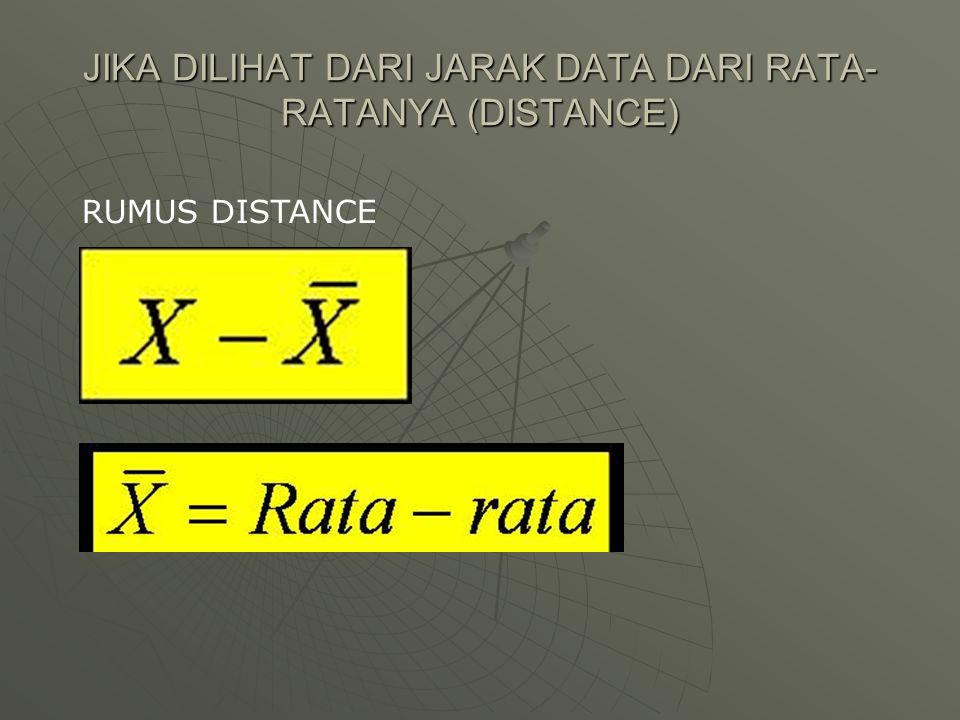 DATA A: 6, 10, 15, 4, 14, 1 DATA B: 2, 3, 3, 4, 15, 1 RANGE : DATA TERBESAR- DATA TERKECIL RANGE : 15 – 1 = 14 NILAI RANGE KEDUA KELOMPOK = 14 NILAI RATA-RATA