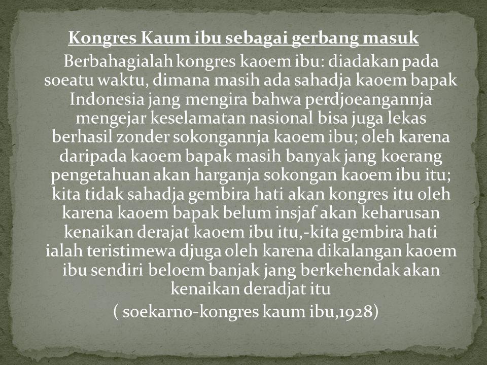 Kongres Kaum ibu sebagai gerbang masuk Berbahagialah kongres kaoem ibu: diadakan pada soeatu waktu, dimana masih ada sahadja kaoem bapak Indonesia jan