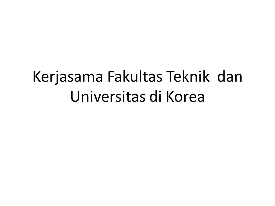 Dosen Fakultas Teknik Lulus dari Universitas Korea Rusnaldy, PhD (Yeungnam University) Dr.Achmad Widodo (Pukyong National University MSK Toni, PhD (Geyongsang National University) Syaiful, PhD (Geyongsang National University) Eflita Yohana, PhD (Pukyong National University) Dr.Gunawan (Pukyong National University) Dr.Zaki (Pukyong National University) Dr.Dedi (Pukyong National University)