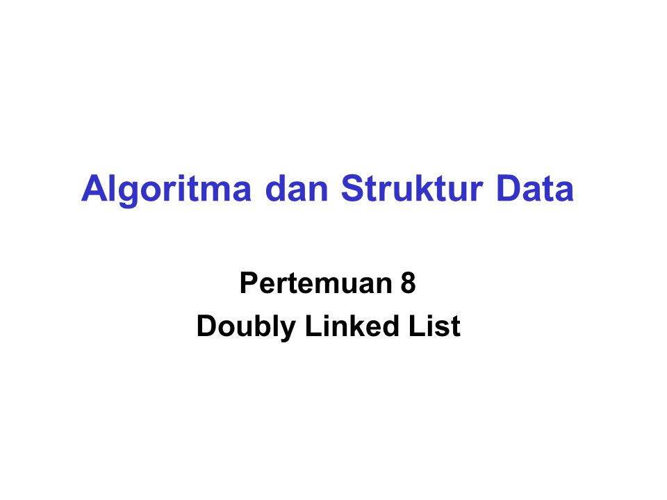 Menambah Node Di Akhir Doubly Linked List Before: After: 84 pNew pCur 5574 84 pNew pCur 5574