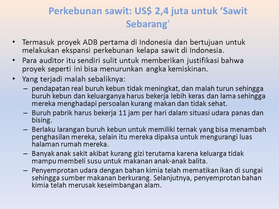 Perkebunan sawit: US$ 2,4 juta untuk 'Sawit Sebarang' Termasuk proyek ADB pertama di Indonesia dan bertujuan untuk melakukan ekspansi perkebunan kelap