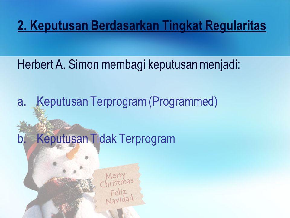 2.Keputusan Berdasarkan Tingkat Regularitas Herbert A.