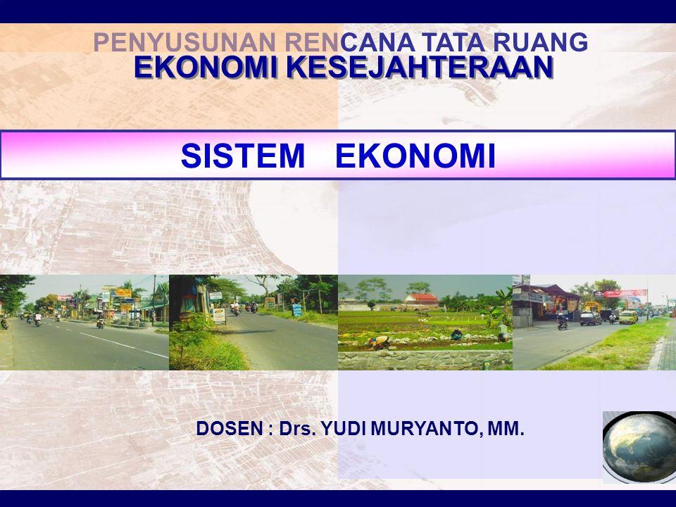 SUB POKOK BAHASAN : 1.PENGERTIAN SISTEM EKONOMI 2.PENGERTIAN DAN CIRI-CIRI SISTEM EKONOMI KAPITALIS 3.PENGERTIAN DAN CIRI-CIRI SISTEM EKONOMI SOSIALIS 4.PENGERTIAN SISTEM EKONOMI INDONESIA