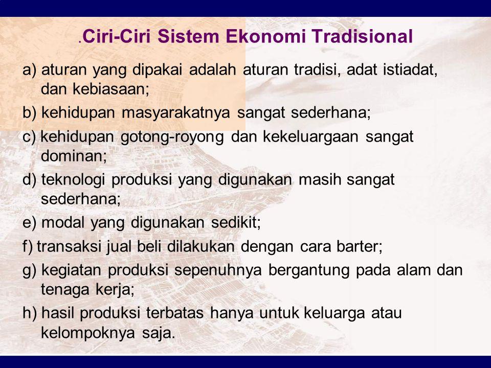 SISTEM EKONOMI TERPUSAT (KOMANDO) Sistem ekonomi komando sering juga disebut sebagai sistem ekonomi sosialis atau terpusat.
