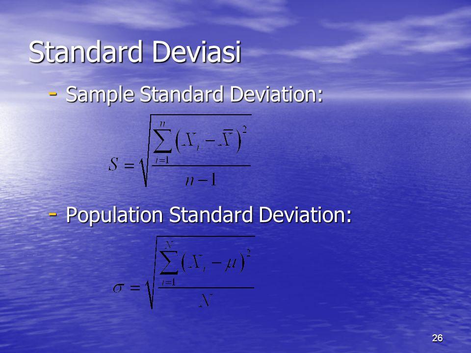 26 Standard Deviasi - Sample Standard Deviation: - Population Standard Deviation: