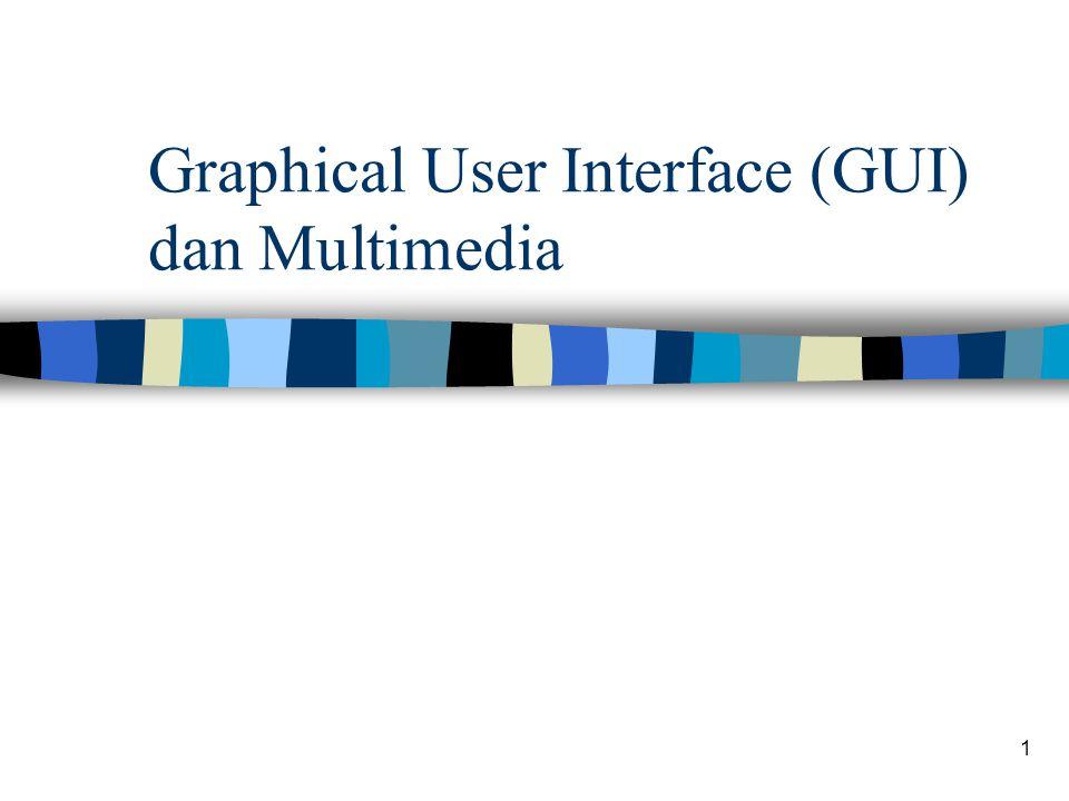 1 Graphical User Interface (GUI) dan Multimedia