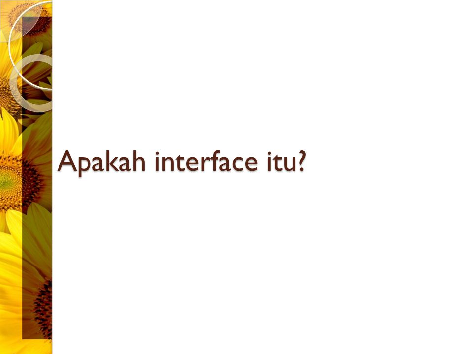 Apakah interface itu?