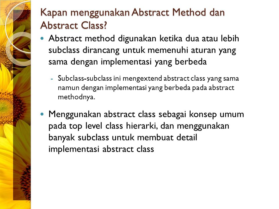 Kapan menggunakan Abstract Method dan Abstract Class.