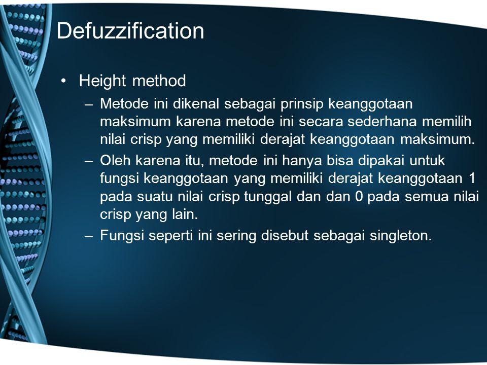 Defuzzification Height method –Metode ini dikenal sebagai prinsip keanggotaan maksimum karena metode ini secara sederhana memilih nilai crisp yang mem