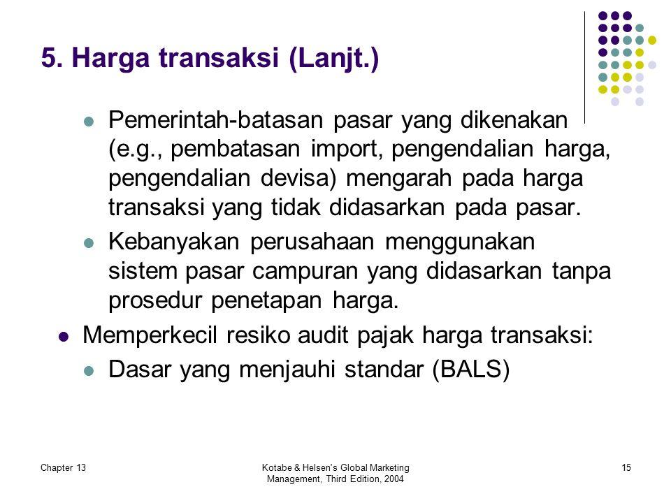 Chapter 13Kotabe & Helsen s Global Marketing Management, Third Edition, 2004 15 5.