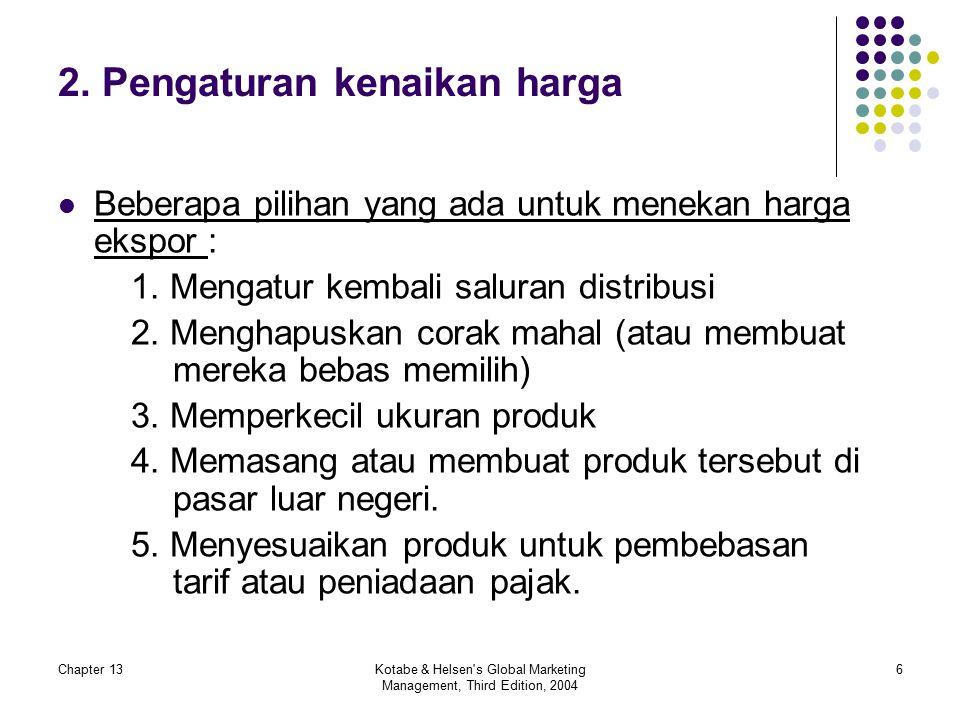Chapter 13Kotabe & Helsen s Global Marketing Management, Third Edition, 2004 6 2.