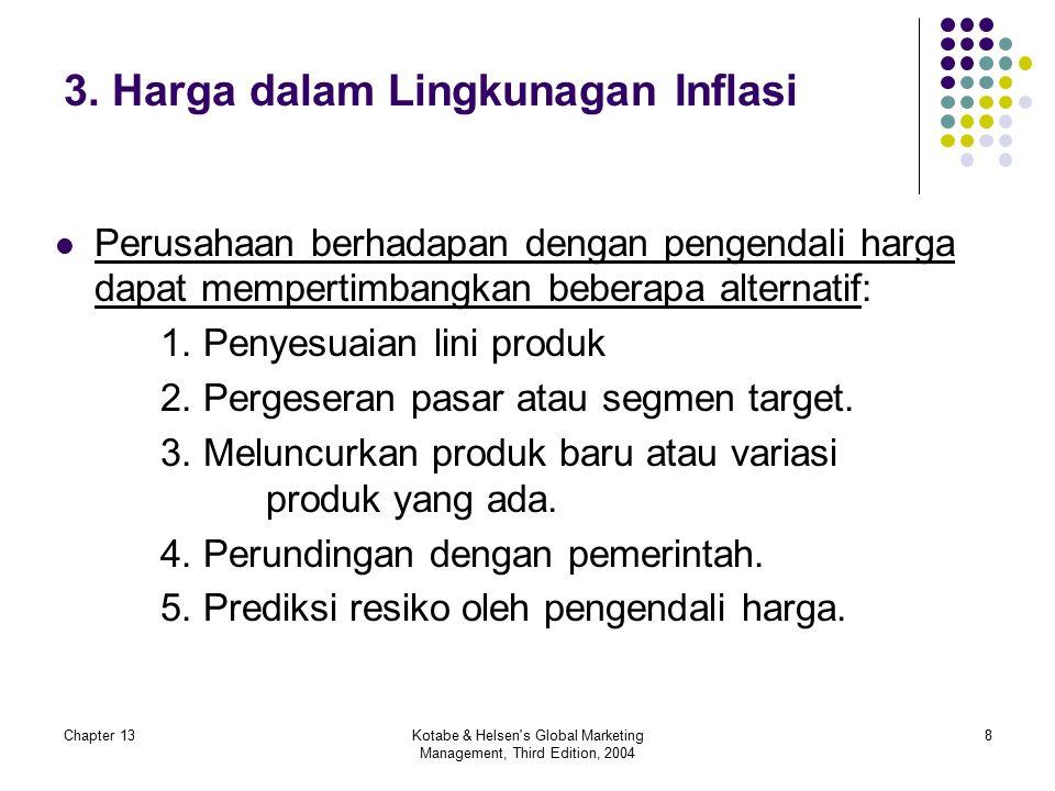 Chapter 13Kotabe & Helsen s Global Marketing Management, Third Edition, 2004 8 3.