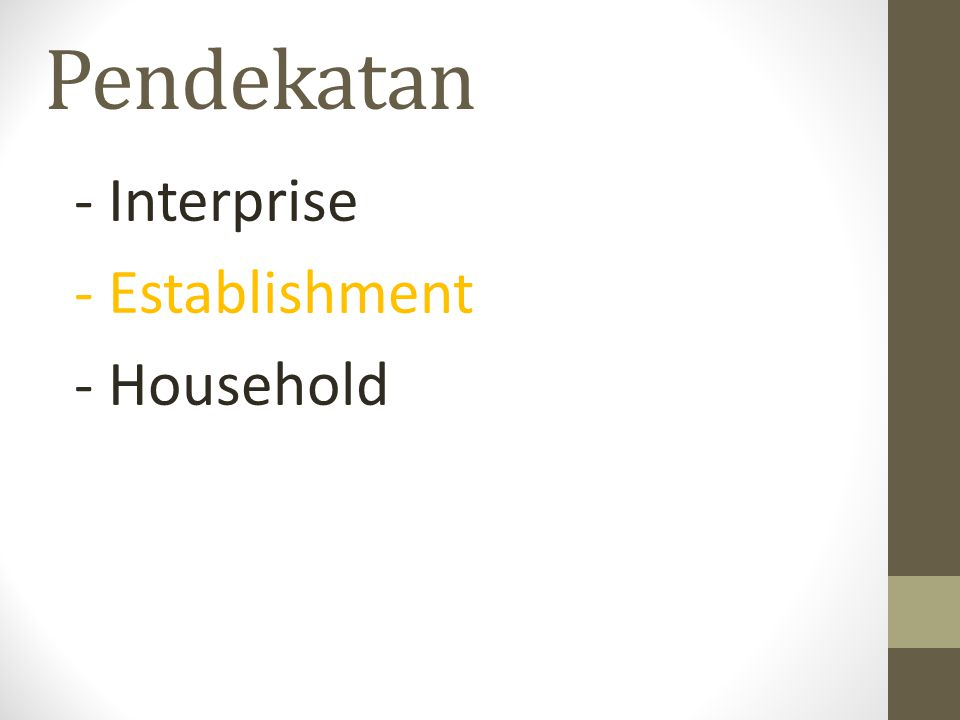 Pendekatan - Interprise - Establishment - Household