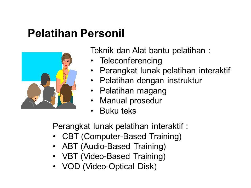 Pelatihan Personil Teknik dan Alat bantu pelatihan : Teleconferencing Perangkat lunak pelatihan interaktif Pelatihan dengan instruktur Pelatihan magan