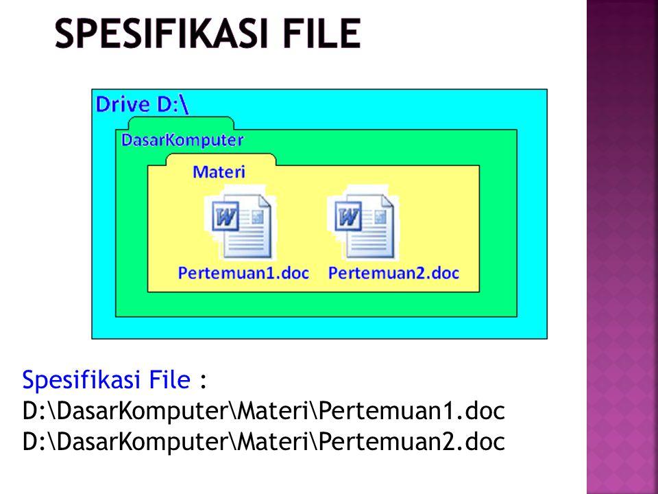 Spesifikasi File : D:\DasarKomputer\Materi\Pertemuan1.doc D:\DasarKomputer\Materi\Pertemuan2.doc