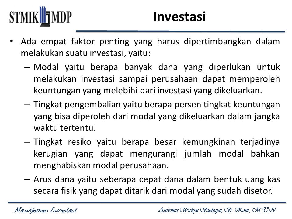 Manajemen Investasi Antonius Wahyu Sudrajat, S.Kom., M.T.I Return of Investment (ROI) Mamduh M.