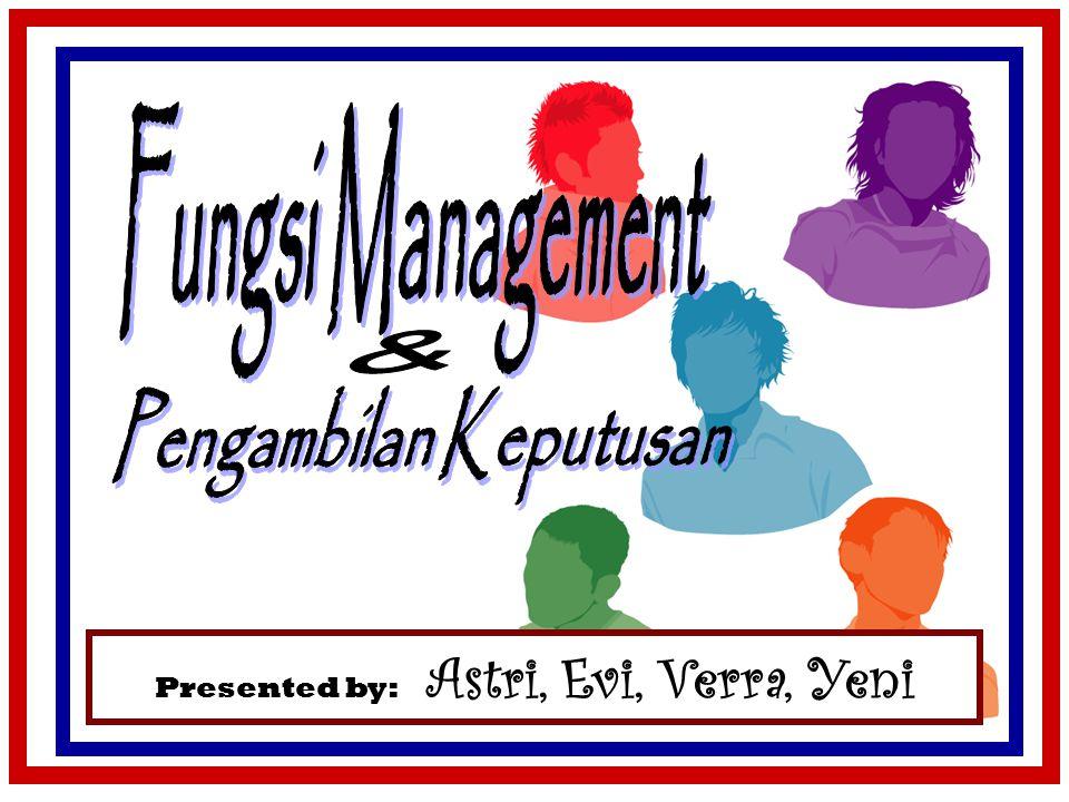 Presented by: Astri, Evi, Verra, Yeni